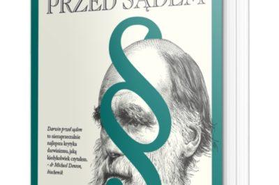 """Darwin przed sądem, czyli """"pełne zestawienie faktów i argumentów"""""""